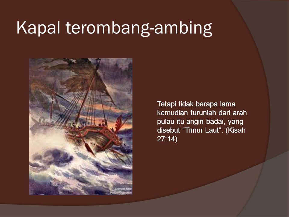 """Kapal terombang-ambing Tetapi tidak berapa lama kemudian turunlah dari arah pulau itu angin badai, yang disebut """"Timur Laut"""". (Kisah 27:14)"""