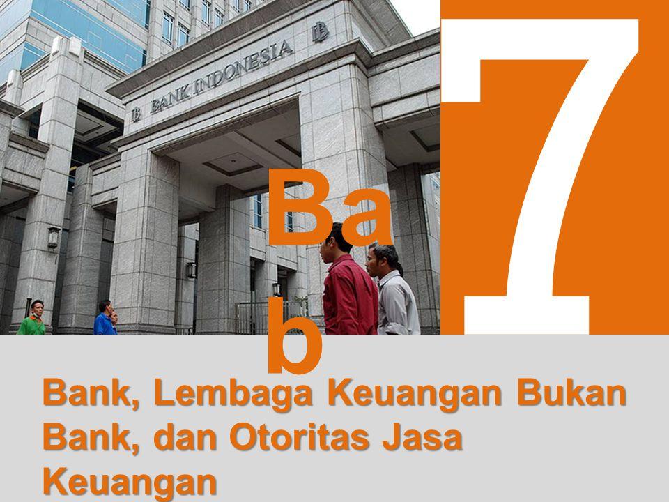untuk SMA dan MA Jilid 1 Bab 7 Bank, Lembaga Keuangan Bukan Bank, dan Otoritas Jasa Keuangan EKONOMI 2 7 Ba b Bank, Lembaga Keuangan Bukan Bank, dan Otoritas Jasa Keuangan