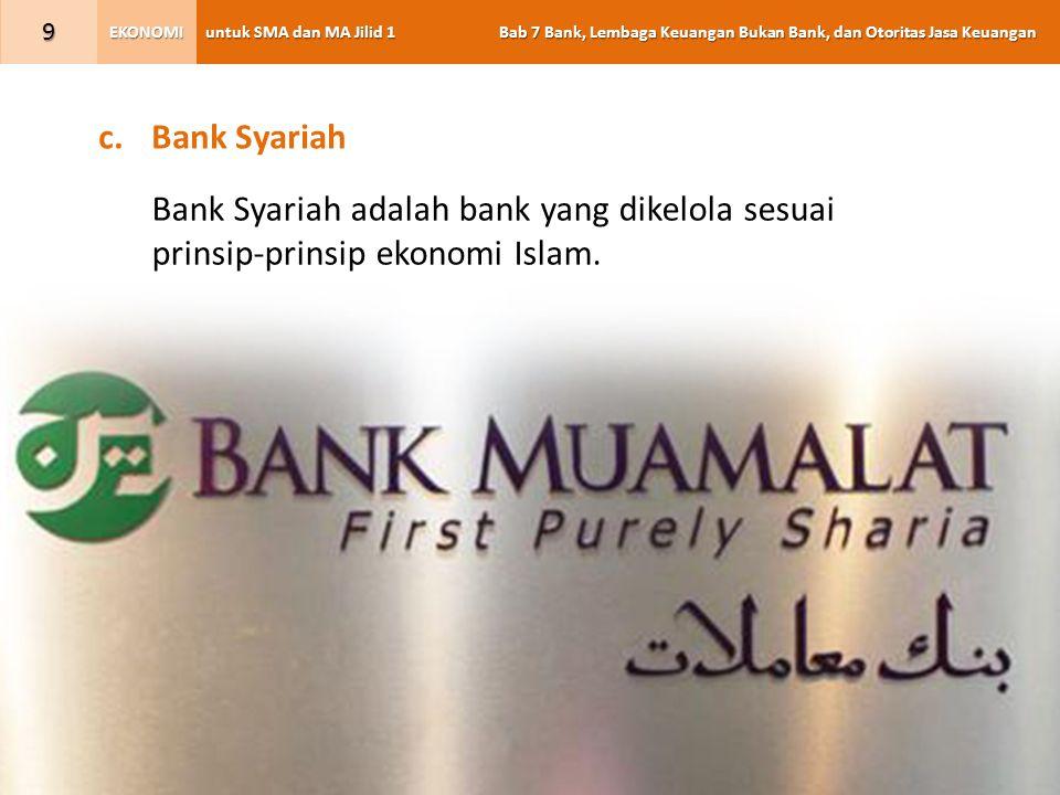 untuk SMA dan MA Jilid 1 Bab 7 Bank, Lembaga Keuangan Bukan Bank, dan Otoritas Jasa Keuangan EKONOMI 20 D.
