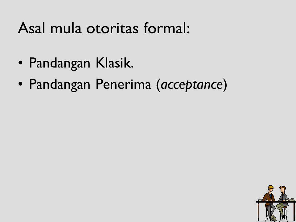 Kekuasaan, kemampuan untuk mempengaruhi Otoritas formal, salah satu bentuk kekuasaan yang berdasarkan pada pengakuaan keabsahan upaya untuk mempengaruhi.