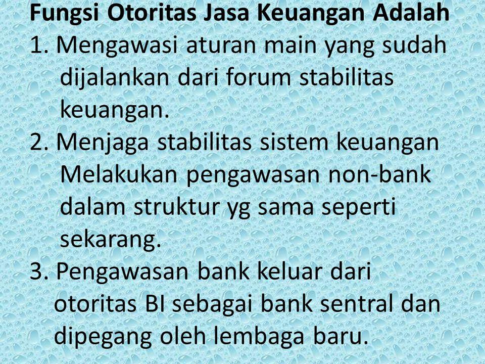 Tujuan Dalam Pembentukan Otoritas Jasa Keuangan: 1.