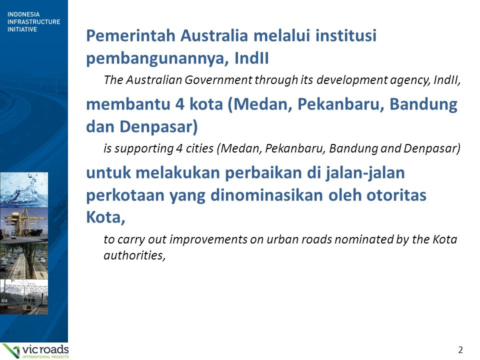 2 Pemerintah Australia melalui institusi pembangunannya, IndII The Australian Government through its development agency, IndII, membantu 4 kota (Medan