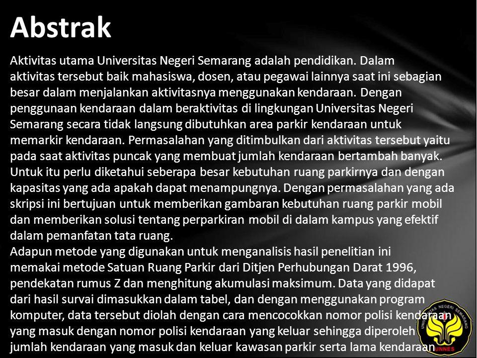 Abstrak Aktivitas utama Universitas Negeri Semarang adalah pendidikan. Dalam aktivitas tersebut baik mahasiswa, dosen, atau pegawai lainnya saat ini s
