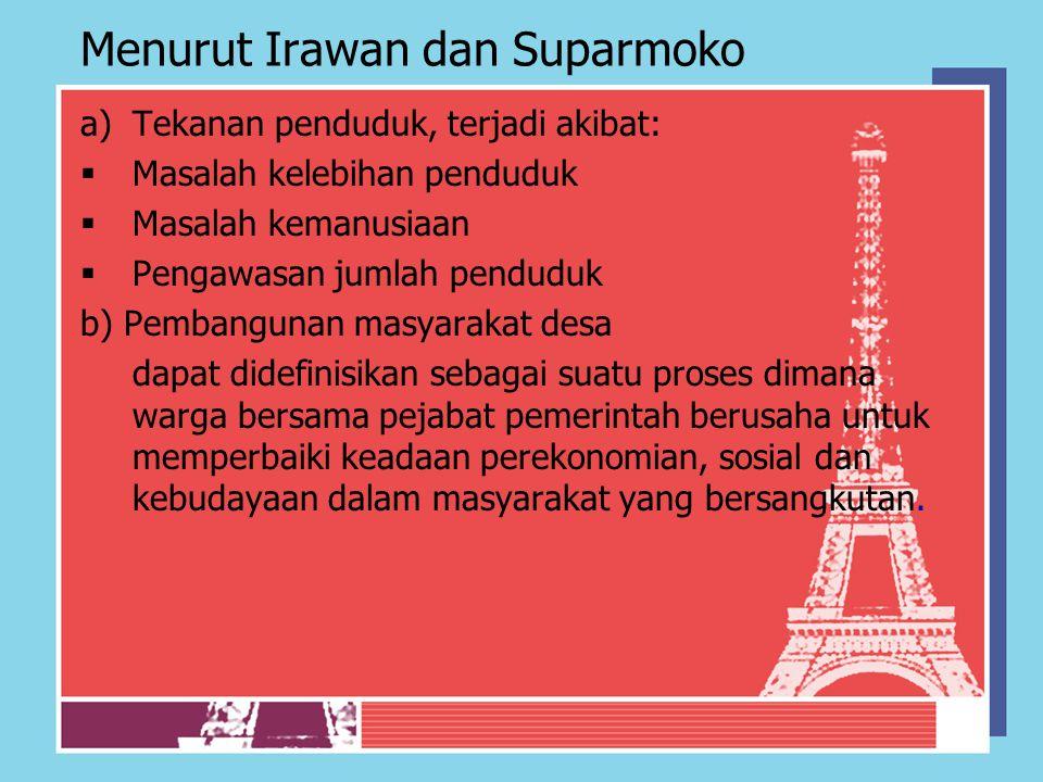Menurut Irawan dan Suparmoko a)Tekanan penduduk, terjadi akibat:  Masalah kelebihan penduduk  Masalah kemanusiaan  Pengawasan jumlah penduduk b) Pe
