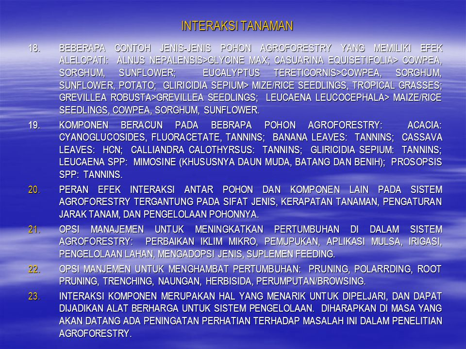 INTERAKSI TANAMAN 18.BEBERAPA CONTOH JENIS-JENIS POHON AGROFORESTRY YANG MEMILIKI EFEK ALELOPATI: ALNUS NEPALENSIS>GLYCINE MAX; CASUARINA EQUISETIFOLI