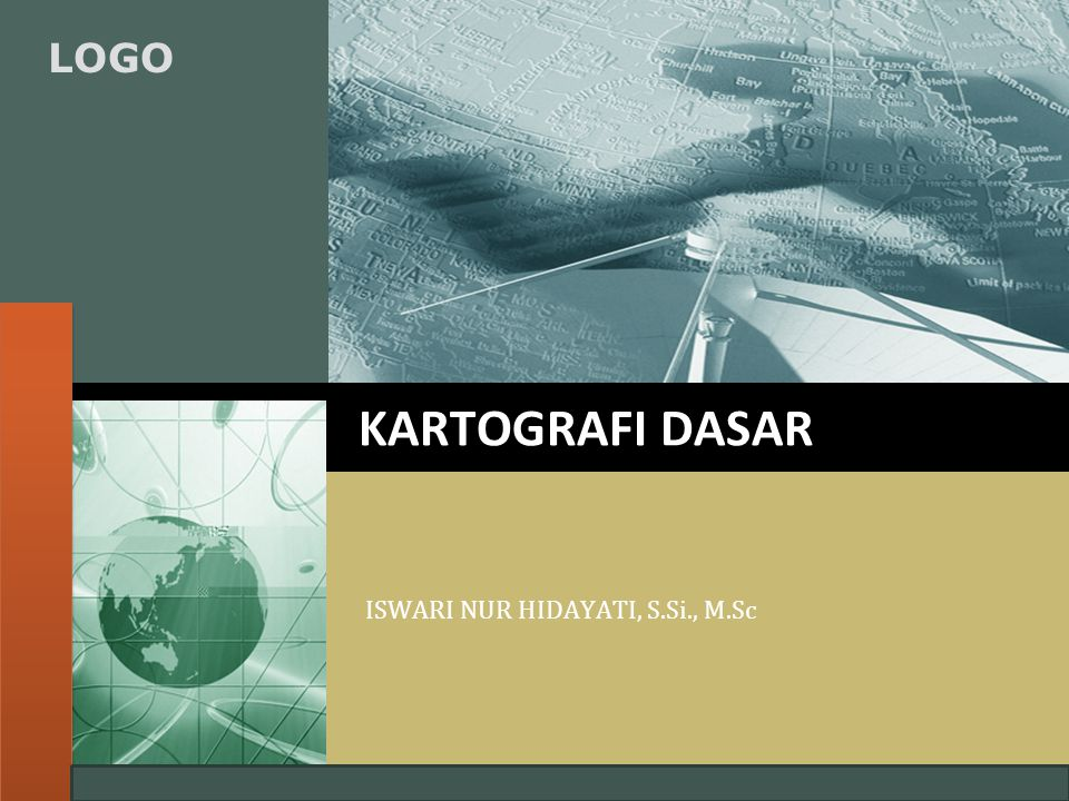 LOGO KARTOGRAFI DASAR ISWARI NUR HIDAYATI, S.Si., M.Sc