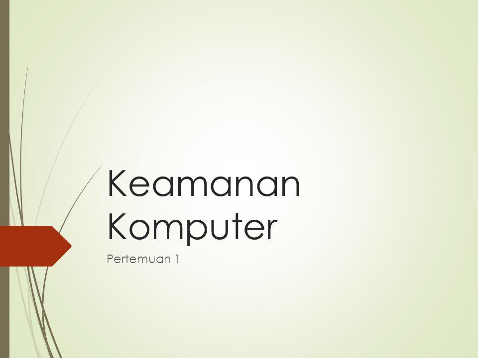 Sekilas Kriminal Teknologi Informasi Pengertian Keamanan Komputer Tujuan Keamanan Komputer Pentingnya Keamanan Komputer Tantangan Keamanan Keamanan Komputer mengapa dibutuhkan Contoh kasus keamanan komputer di Indonesia