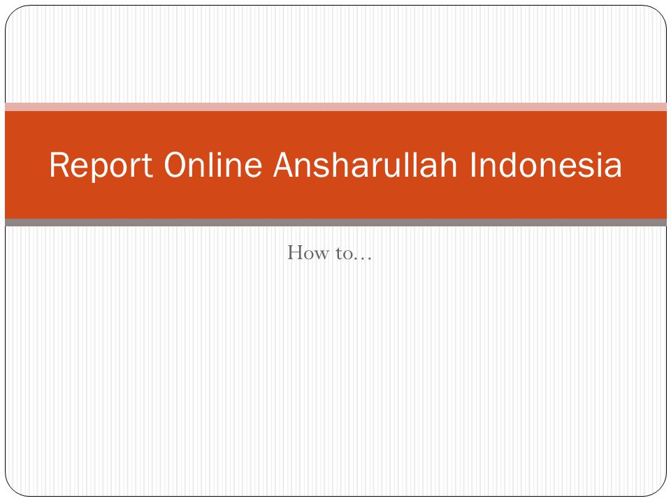 How to... Report Online Ansharullah Indonesia