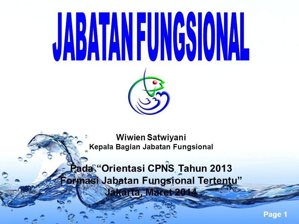 "Page 1 Wiwien Satwiyani Kepala Bagian Jabatan Fungsional Pada ""Orientasi CPNS Tahun 2013 Formasi Jabatan Fungsional Tertentu"" Jakarta, Maret 2014"