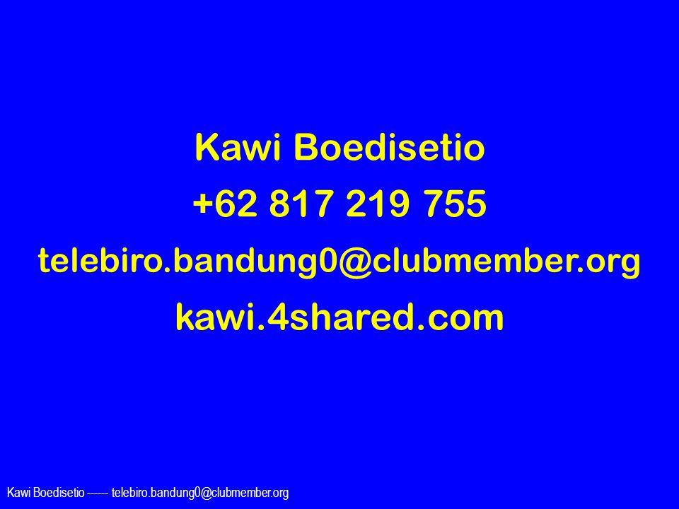 Kawi Boedisetio ------ telebiro.bandung0@clubmember.org Kawi Boedisetio +62 817 219 755 telebiro.bandung0@clubmember.org kawi.4shared.com