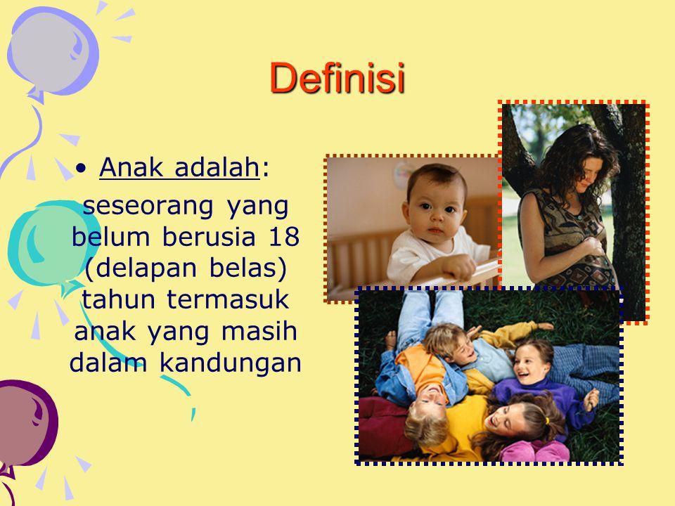 Definisi Perlindungan Anak adalah: segala kegiatan untuk menjamin & melindungi anak & hak-haknya agar dapat hidup, tumbuh, berkembang; dan berpartisip