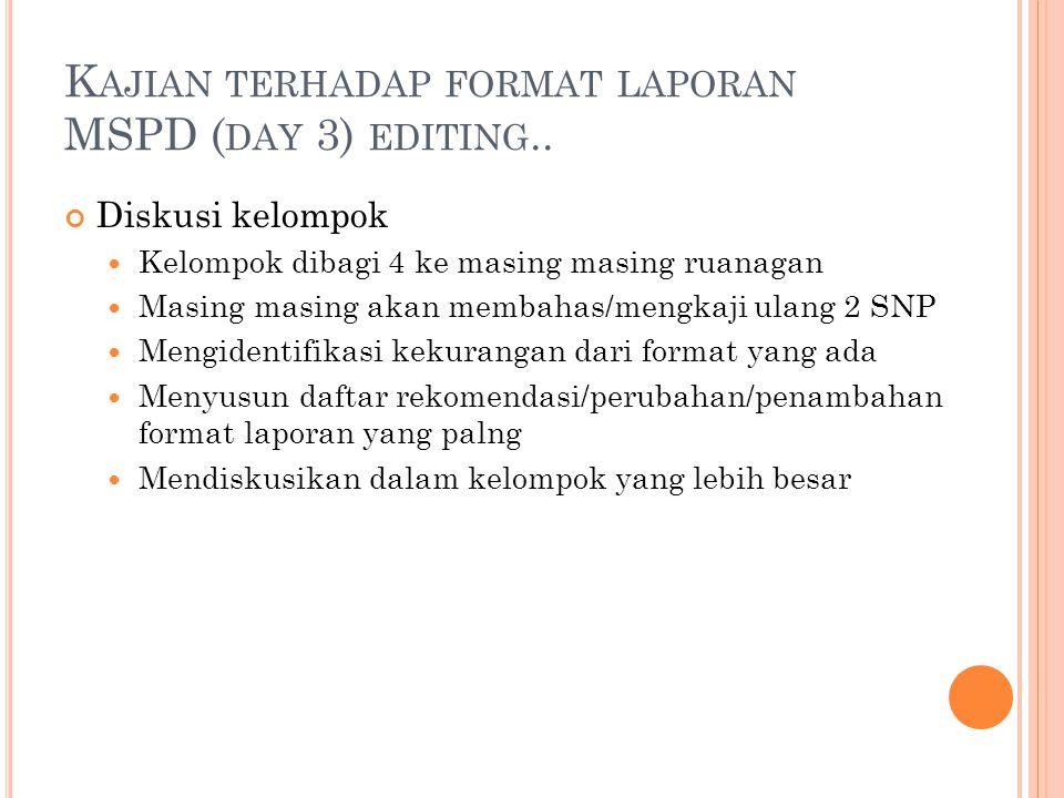 K AJIAN TERHADAP FORMAT LAPORAN MSPD ( DAY 3) EDITING..