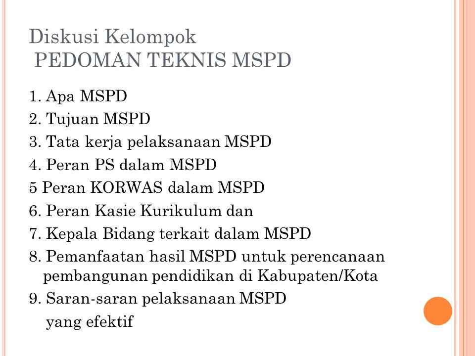 Diskusi Kelompok PEDOMAN TEKNIS MSPD 1. Apa MSPD 2.