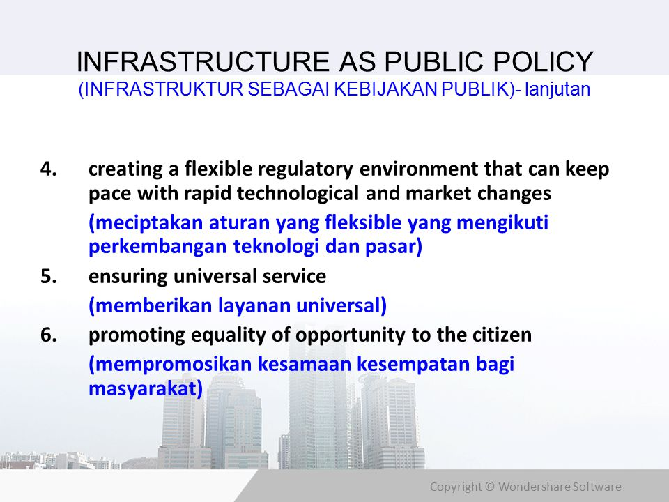 Copyright © Wondershare Software INFRASTRUCTURE AS PUBLIC POLICY (INFRASTRUKTUR SEBAGAI KEBIJAKAN PUBLIK)- lanjutan 4.creating a flexible regulatory e