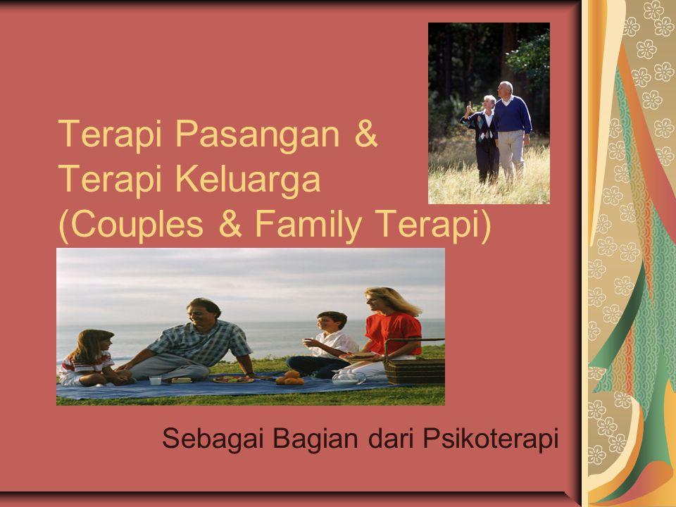 Terapi Pasangan & Terapi Keluarga (Couples & Family Terapi) Sebagai Bagian dari Psikoterapi