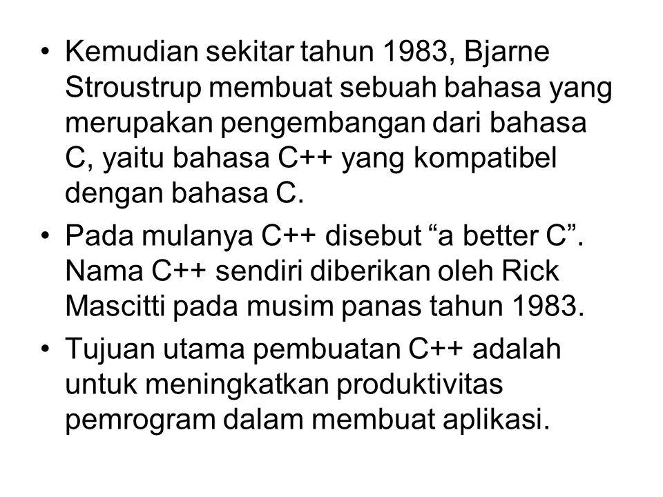 Kemudian sekitar tahun 1983, Bjarne Stroustrup membuat sebuah bahasa yang merupakan pengembangan dari bahasa C, yaitu bahasa C++ yang kompatibel denga