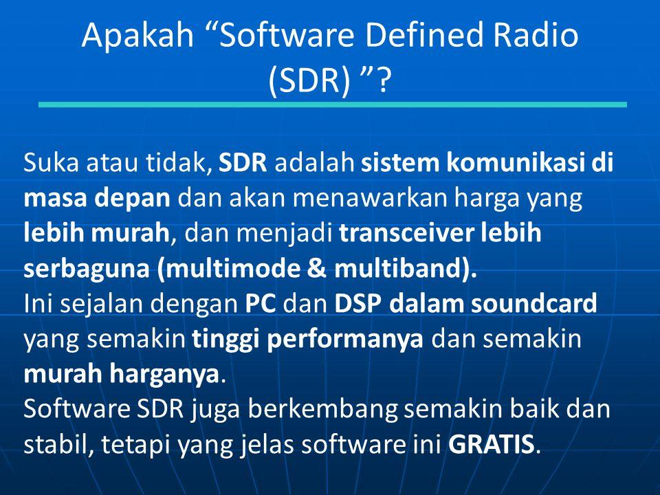 """Apakah """"Software Defined Radio (SDR) """"? Suka atau tidak, SDR adalah sistem komunikasi di masa depan dan akan menawarkan harga yang lebih murah, dan me"""