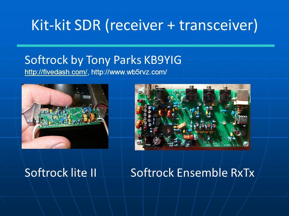 Kit-kit SDR (receiver + transceiver) Softrock by Tony Parks KB9YIG http://fivedash.com/http://fivedash.com/, http://www.wb5rvz.com/ Softrock lite IISo