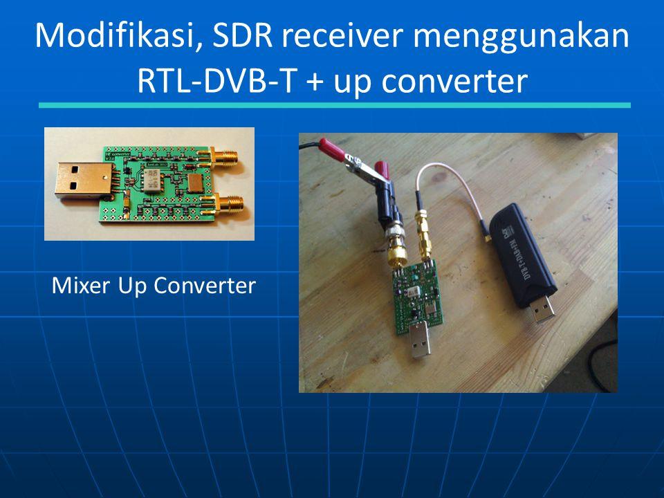 Modifikasi, SDR receiver menggunakan RTL-DVB-T + up converter Mixer Up Converter