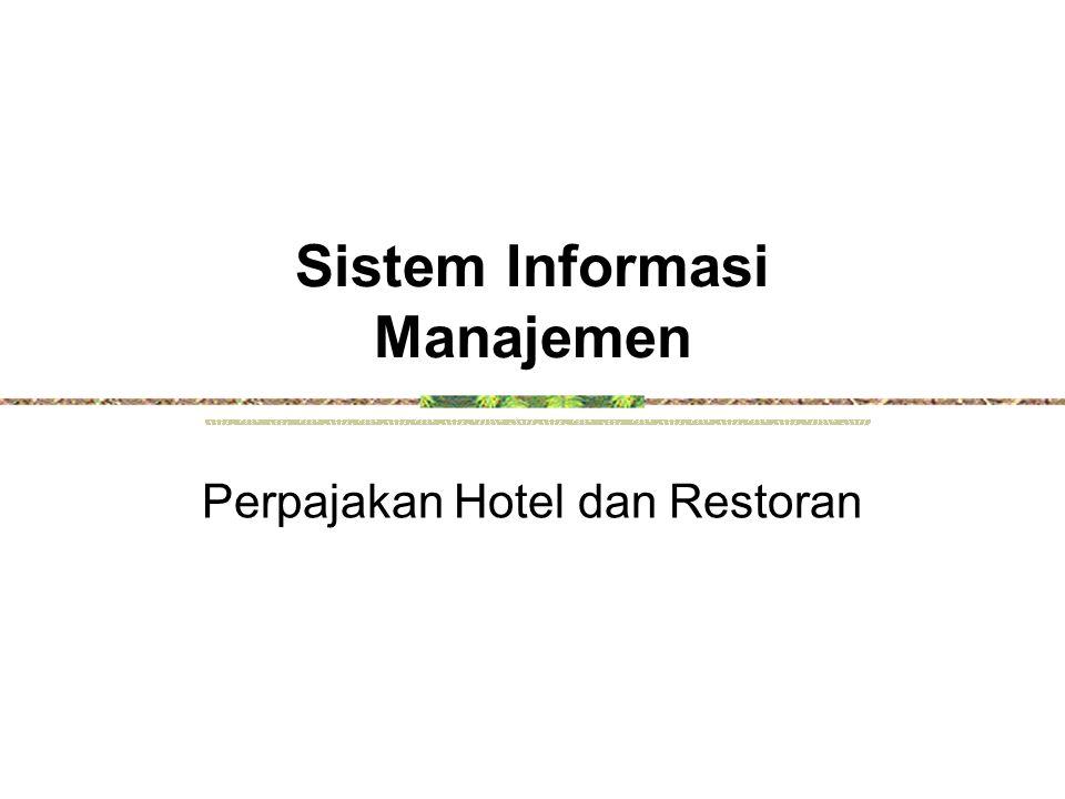 Sistem Informasi Manajemen Perpajakan Hotel dan Restoran