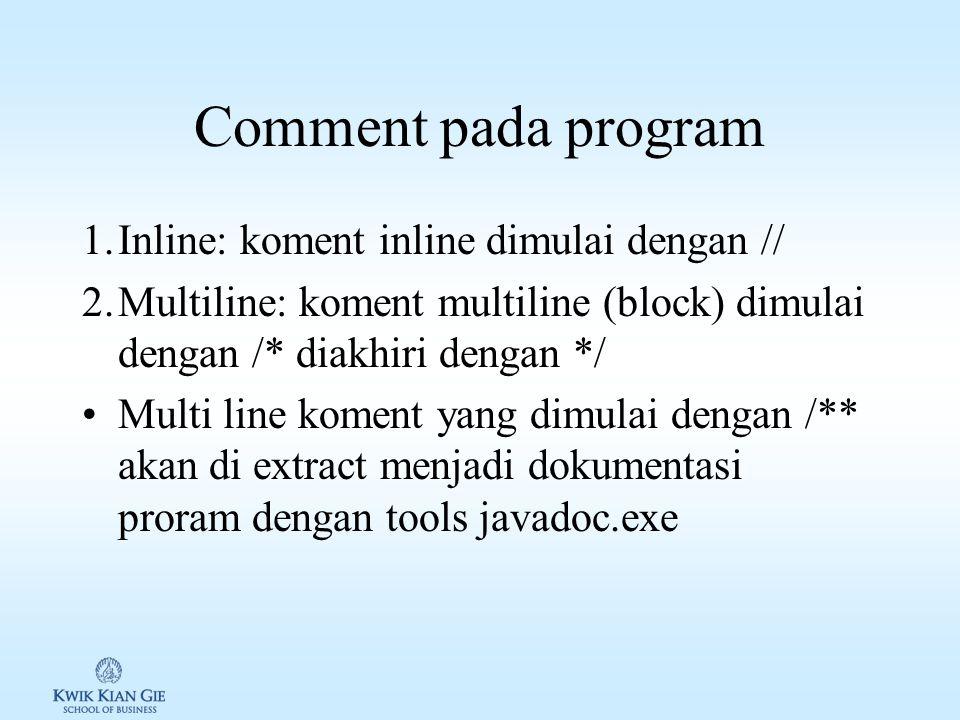 Style pemrograman & dokumentasi Style pemrograman berhubungan dengan gaya penulisan source code Style pemrograman yang baik, akan memperkecil error da