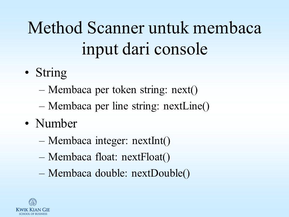Menerima input dari console Salah satu cara untuk menerima/mengambil input dari user adalah menggunakan class Scanner dari library java.util. Untuk me