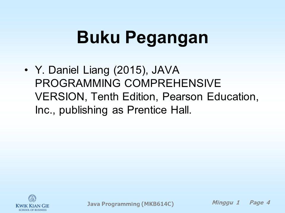 Deskripsi dan Tujuan Deskripsi – Tujuan – Minggu 1 Page 3 Java Programming (MKB614C)