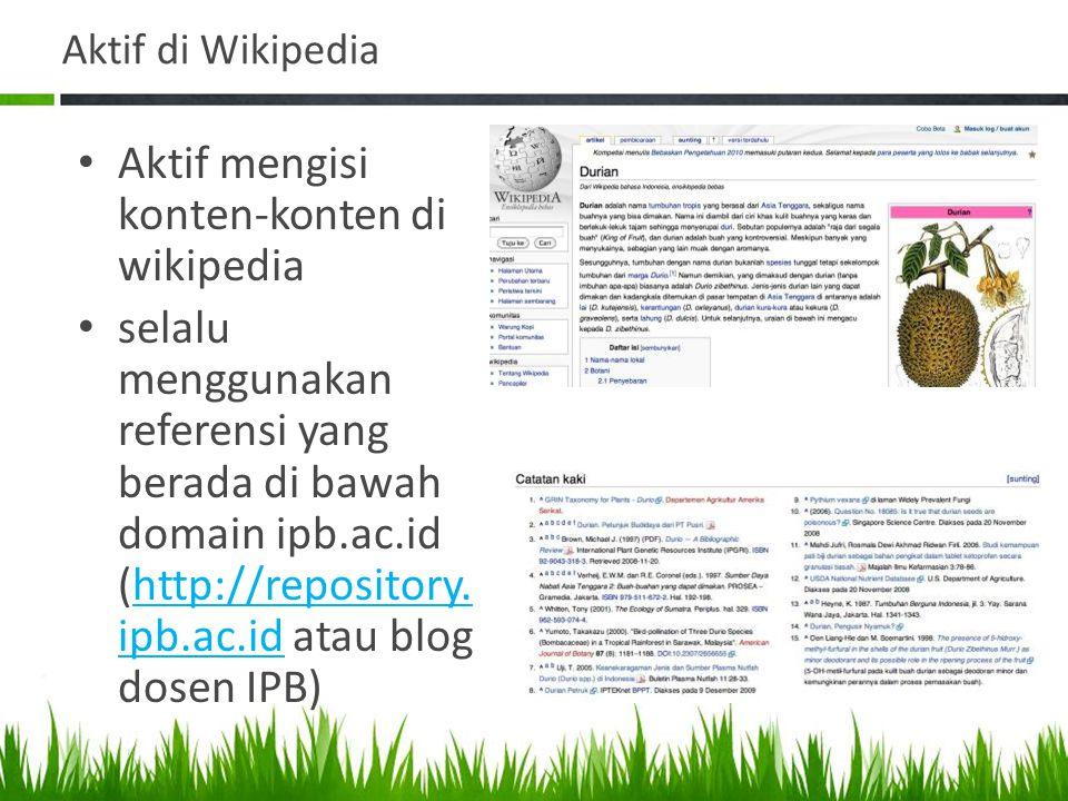 Aktif di Wikipedia Aktif mengisi konten-konten di wikipedia selalu menggunakan referensi yang berada di bawah domain ipb.ac.id (http://repository. ipb