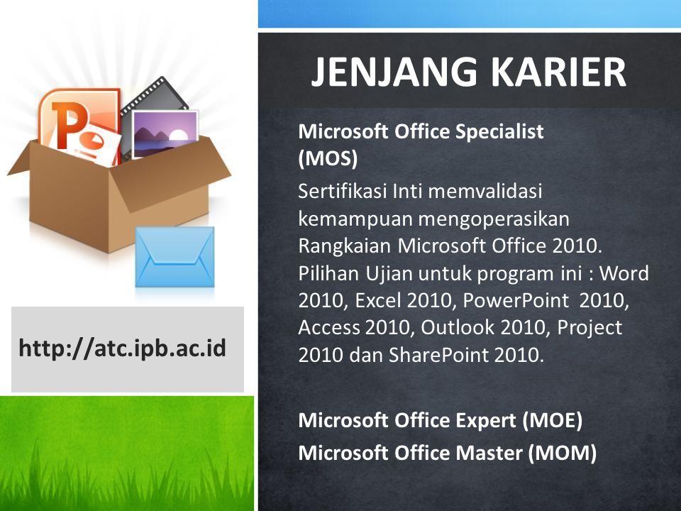 Microsoft Office Specialist (MOS) Sertifikasi Inti memvalidasi kemampuan mengoperasikan Rangkaian Microsoft Office 2010. Pilihan Ujian untuk program i