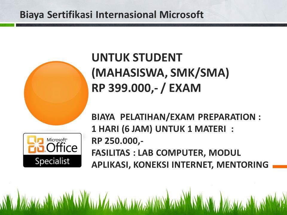 UNTUK STUDENT (MAHASISWA, SMK/SMA) RP 399.000,- / EXAM BIAYAPELATIHAN/EXAM PREPARATION : 1 HARI (6 JAM) UNTUK 1 MATERI : RP 250.000,- FASILITAS : LAB