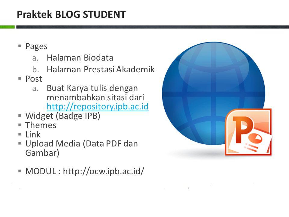 Pages a. Halaman Biodata b. Halaman Prestasi Akademik  Post a. Buat Karya tulis dengan menambahkan sitasi dari http://repository.ipb.ac.id http://r