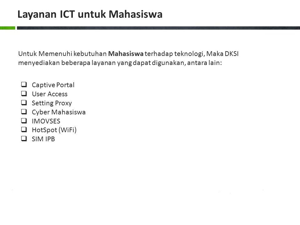 Layanan ICT untuk Mahasiswa Untuk Memenuhi kebutuhan Mahasiswa terhadap teknologi, Maka DKSI menyediakan beberapa layanan yang dapat digunakan, antara