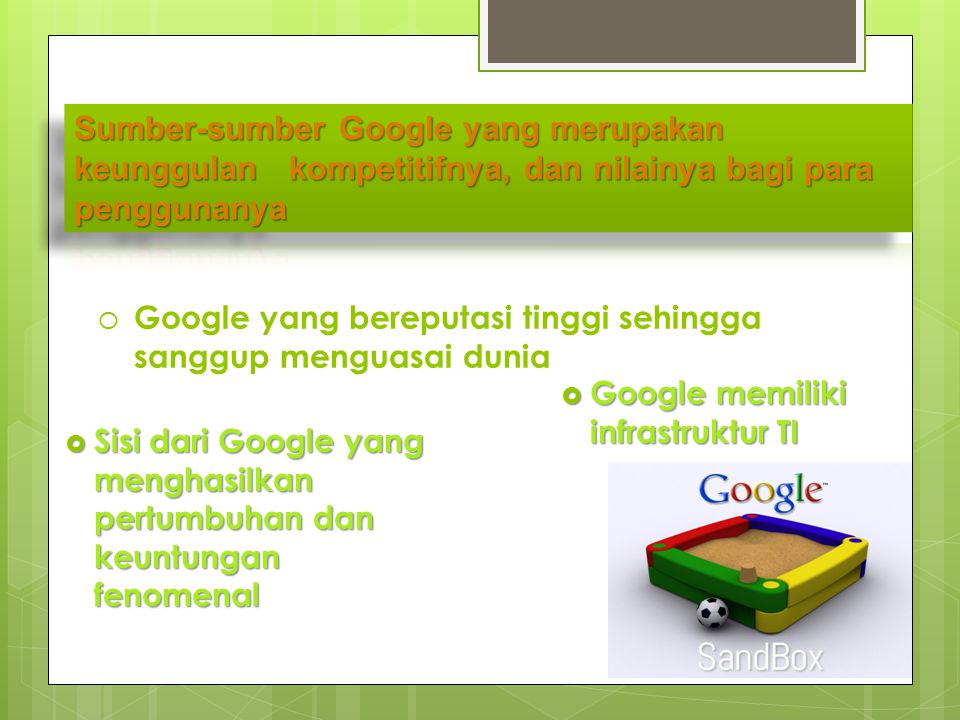 Ο Google yang bereputasi tinggi sehingga sanggup menguasai dunia  Sisi dari Google yang menghasilkan pertumbuhan dan keuntungan fenomenal  Google me