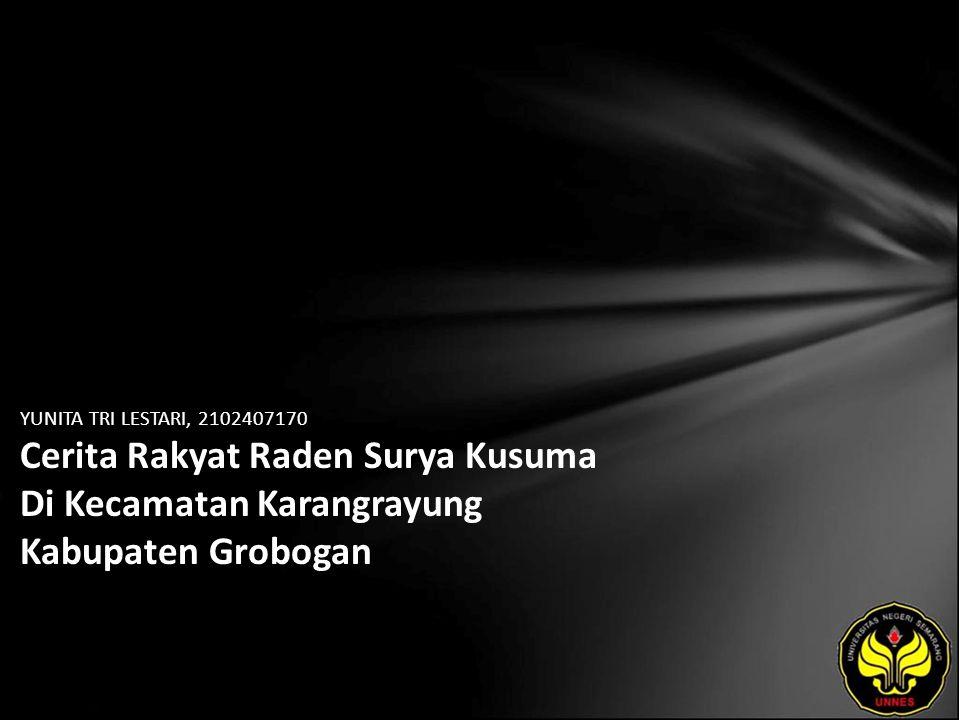 YUNITA TRI LESTARI, 2102407170 Cerita Rakyat Raden Surya Kusuma Di Kecamatan Karangrayung Kabupaten Grobogan