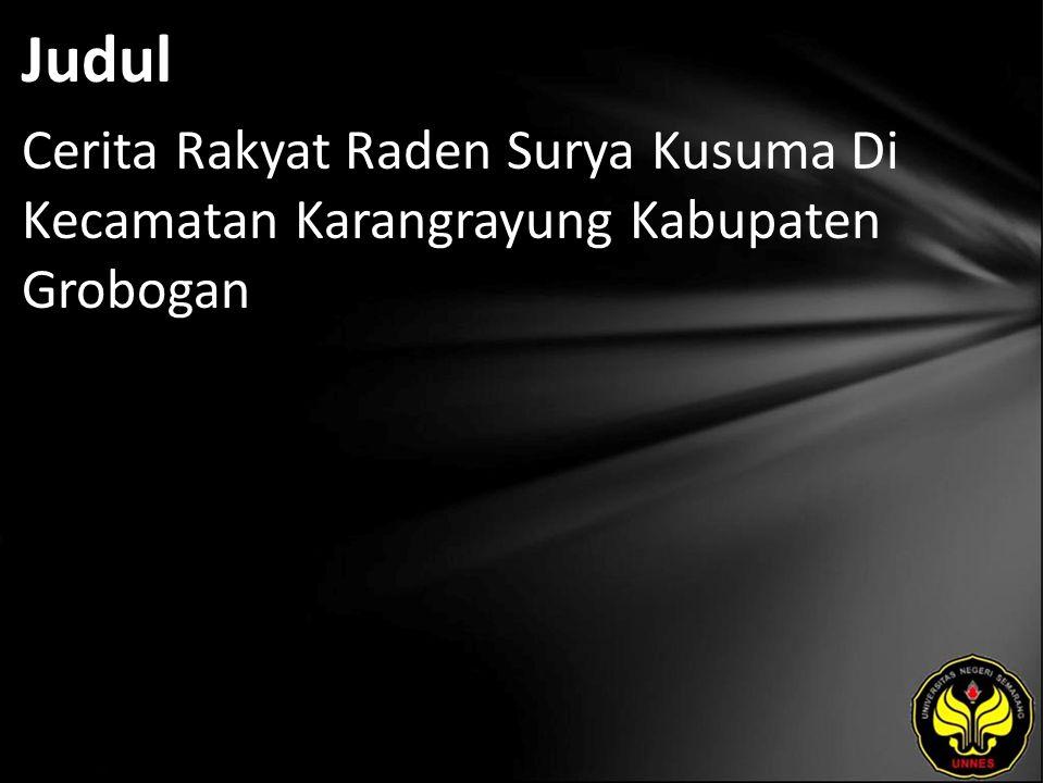 Judul Cerita Rakyat Raden Surya Kusuma Di Kecamatan Karangrayung Kabupaten Grobogan