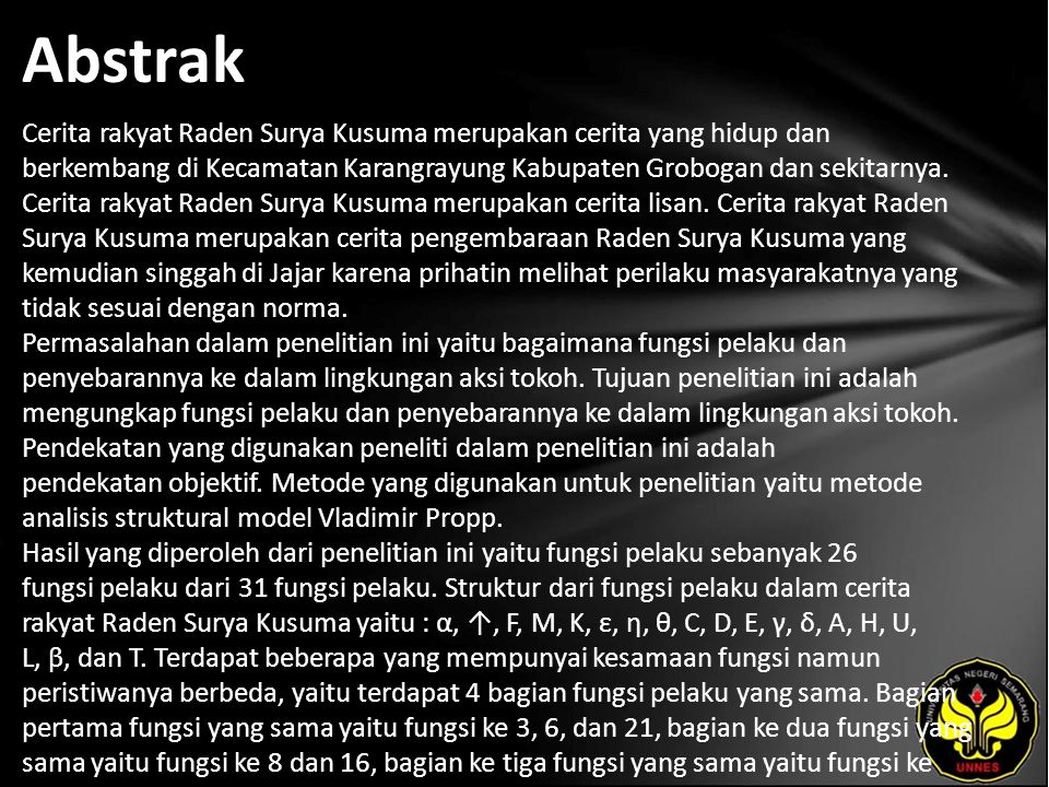 Abstrak Cerita rakyat Raden Surya Kusuma merupakan cerita yang hidup dan berkembang di Kecamatan Karangrayung Kabupaten Grobogan dan sekitarnya.