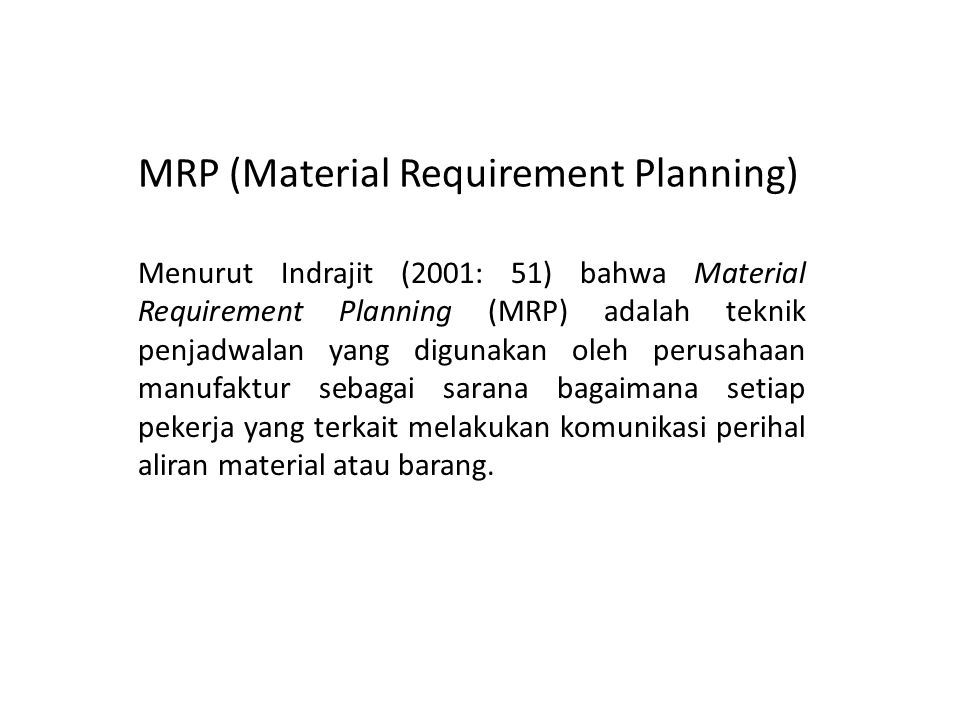 Input MRP 1.MPS (Master Production Schedule) 2.Bill of Materials (BOM) 3.