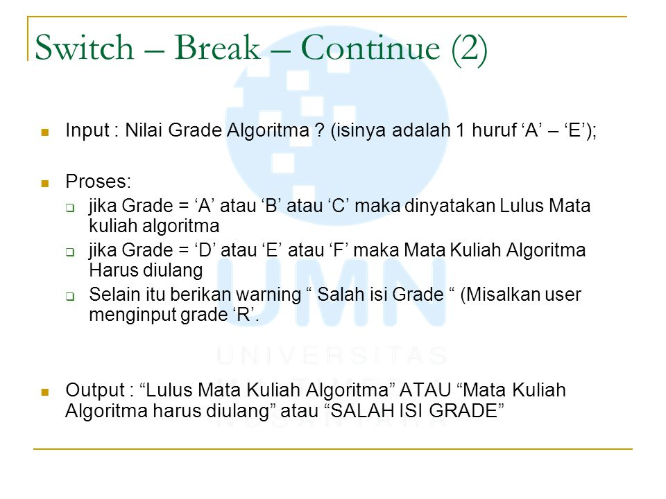 Switch – Break – Continue (2) Input : Nilai Grade Algoritma .