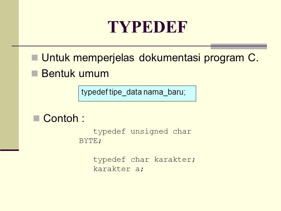 TYPEDEF Untuk memperjelas dokumentasi program C.