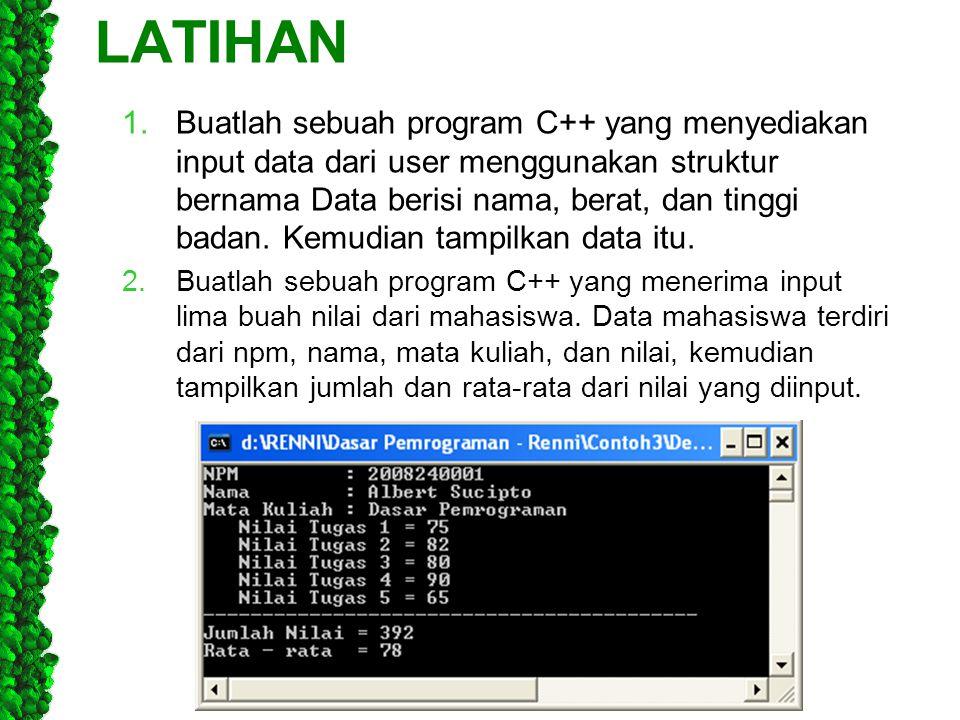 1.Buatlah sebuah program C++ yang menyediakan input data dari user menggunakan struktur bernama Data berisi nama, berat, dan tinggi badan. Kemudian ta