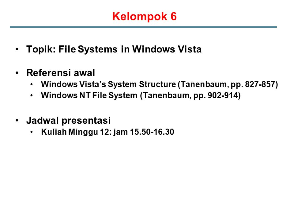 Kelompok 6 Topik: File Systems in Windows Vista Referensi awal Windows Vista's System Structure (Tanenbaum, pp.