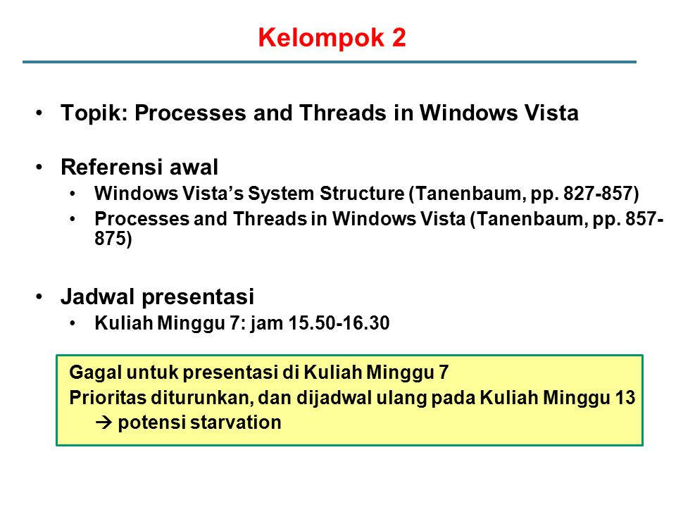 Kelompok 2 Topik: Processes and Threads in Windows Vista Referensi awal Windows Vista's System Structure (Tanenbaum, pp.
