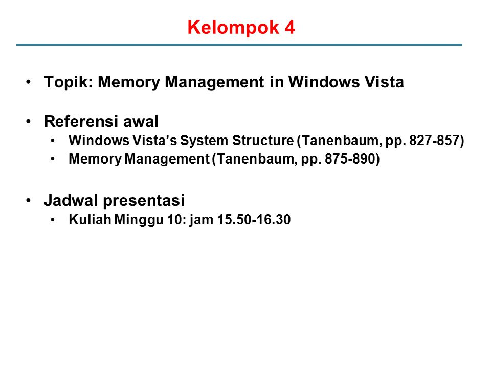 Kelompok 4 Topik: Memory Management in Windows Vista Referensi awal Windows Vista's System Structure (Tanenbaum, pp.