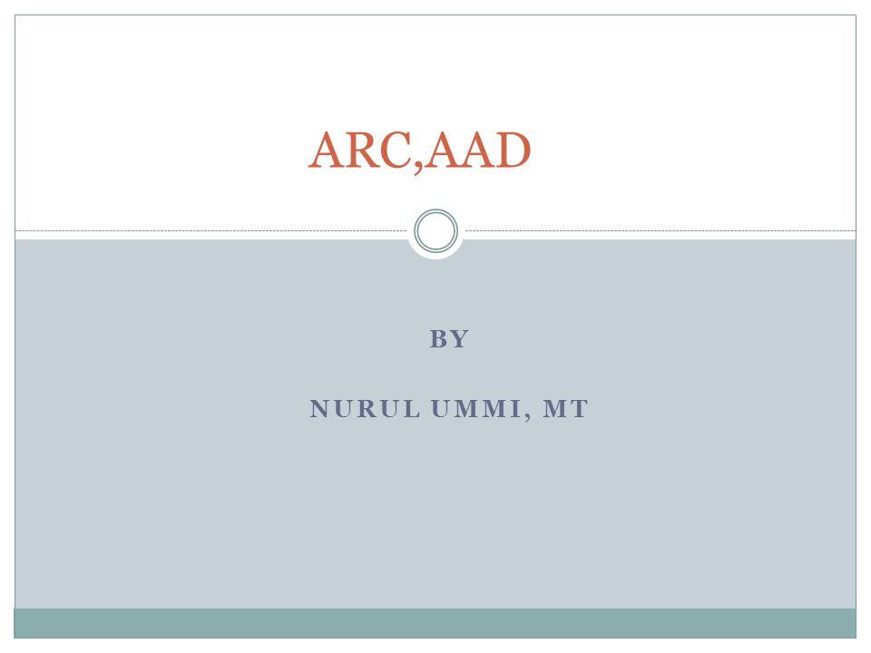 BY NURUL UMMI, MT ARC,AAD
