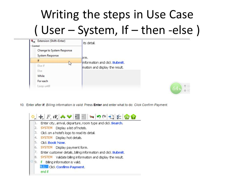 Writing the steps in Use Case ( User – System, If – then -else )