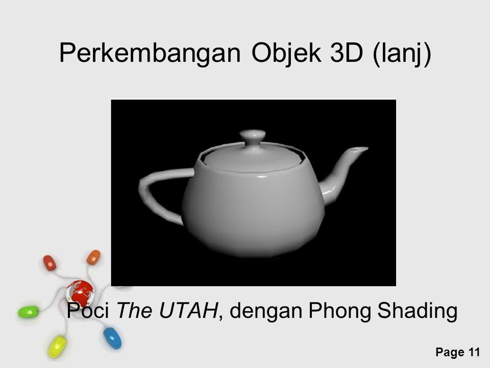 Free Powerpoint Templates Page 11 Perkembangan Objek 3D (lanj) Poci The UTAH, dengan Phong Shading