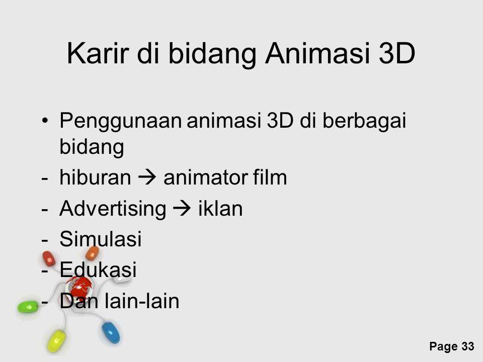 Free Powerpoint Templates Page 33 Karir di bidang Animasi 3D Penggunaan animasi 3D di berbagai bidang -hiburan  animator film -Advertising  iklan -S