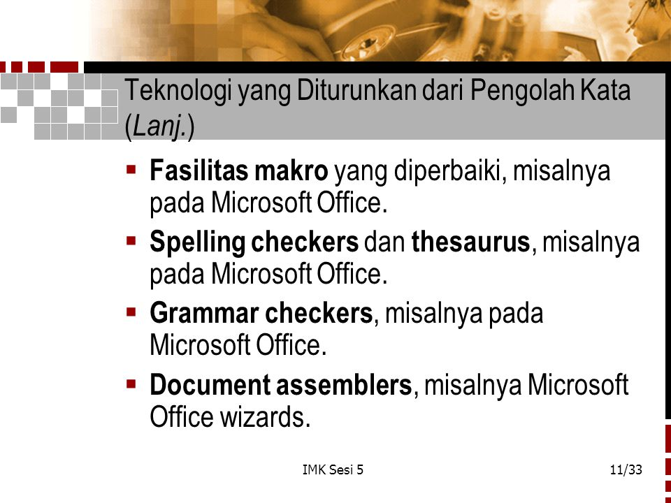 IMK Sesi 511/33 Teknologi yang Diturunkan dari Pengolah Kata ( Lanj.