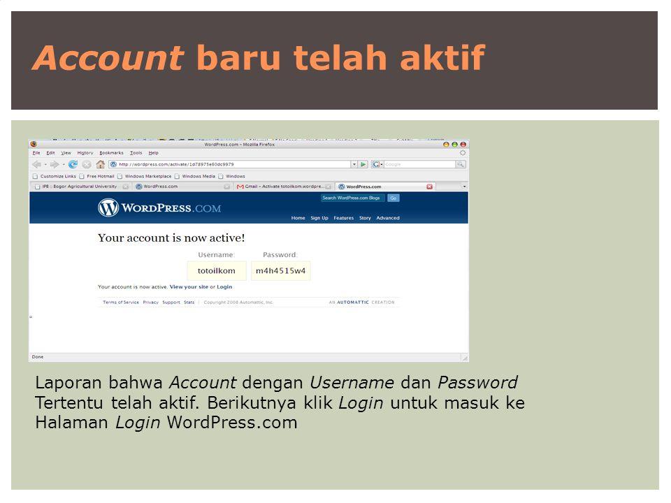 Account baru telah aktif Laporan bahwa Account dengan Username dan Password Tertentu telah aktif. Berikutnya klik Login untuk masuk ke Halaman Login W