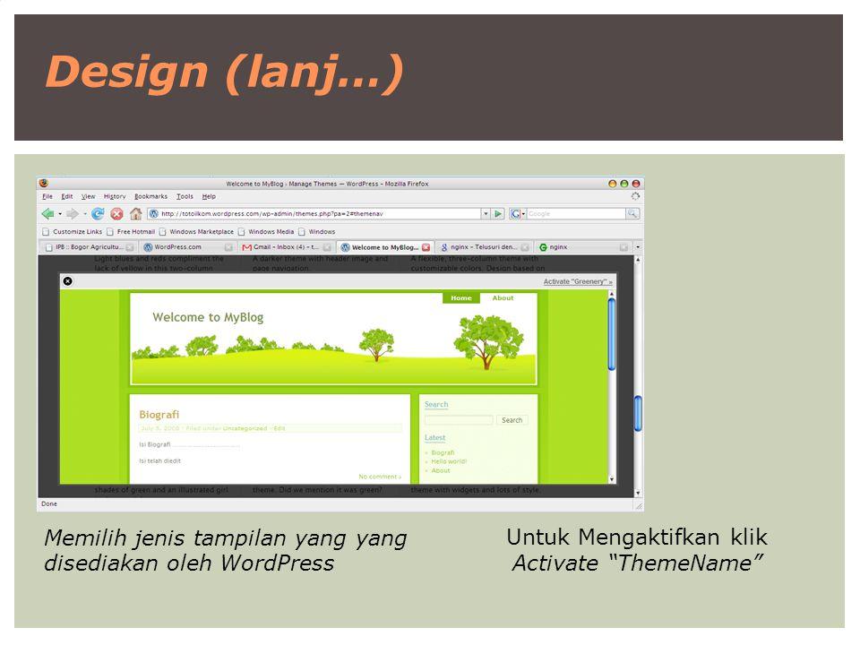 """Design (lanj…) Memilih jenis tampilan yang yang disediakan oleh WordPress Untuk Mengaktifkan klik Activate """"ThemeName"""""""